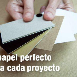 El papel perfecto para cada proyecto