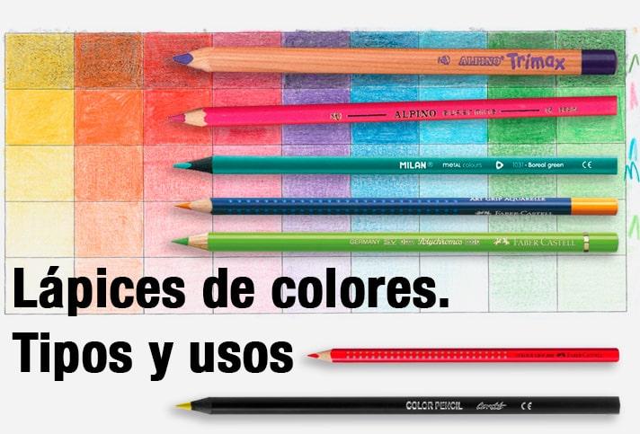 Lápices de colores. Tipos y usos