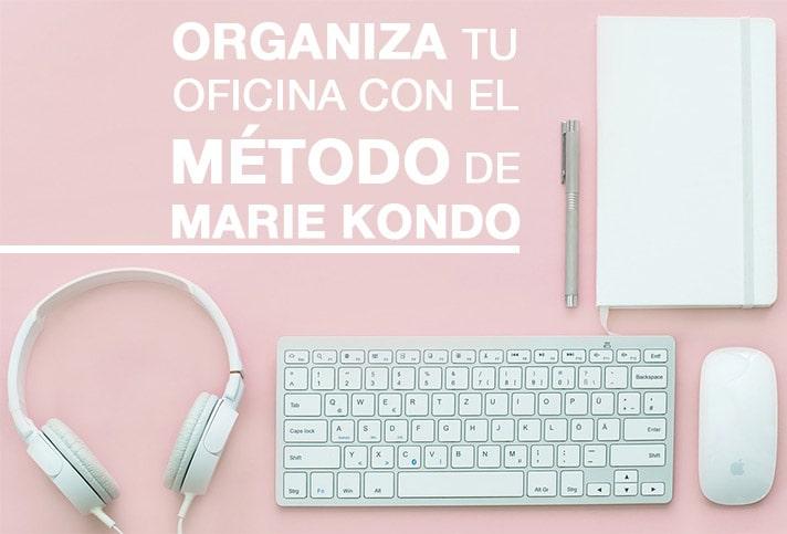 Organiza tu oficina con el método de Marie Kondo