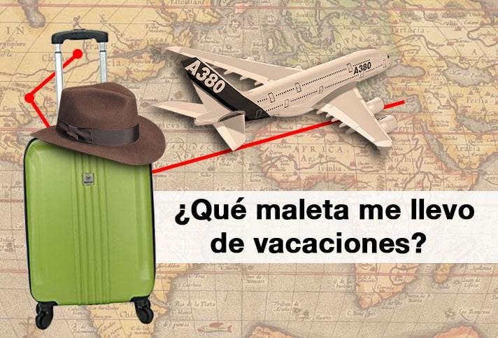¿Qué maleta me llevo de vacaciones?