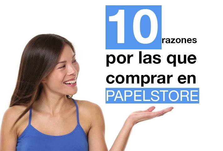 Diez razones para comprar en PAPELSTORE