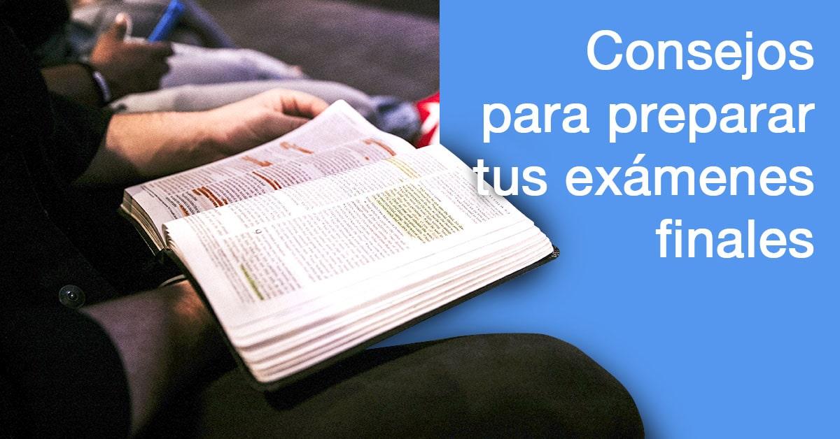 Consejos para preparar tus exámenes finales